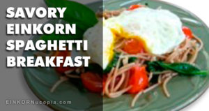 Recipe: Einkorn Spaghetti Breakfast